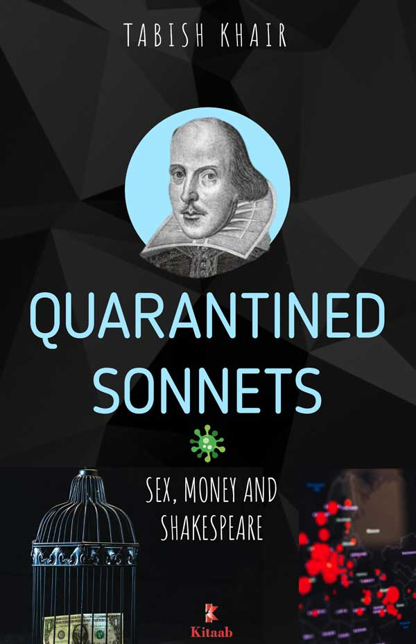 Quarantined Sonnets: Sex, Money and Shakespeare by tabish khair