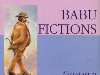 Babu Fictions: Alienation in Contemporary Indian English Novels (Oxford UP, 2001)