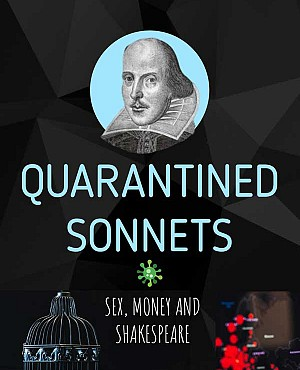 Quarantined Sonnets: Sex, Money and Shakespeare